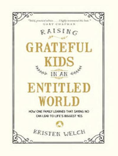 Raising Grateful Kids in an Entitled World - Kristen Welch