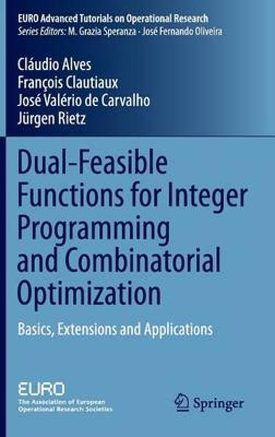 Dual-Feasible Functions for Integer Programming and Combinatorial Optimization - Claudio Alves