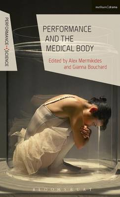 Performance and the Medical Body - Alex Mermikides