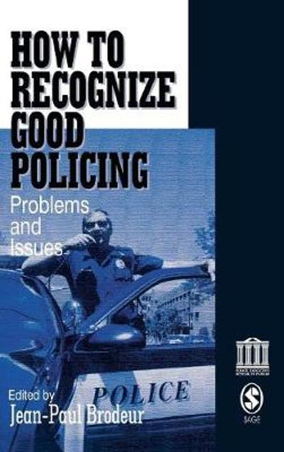 How To Recognize Good Policing - Jean-Paul Brodeur