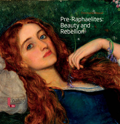 Pre-Raphaelites: Beauty and Rebellion - Christopher Newall