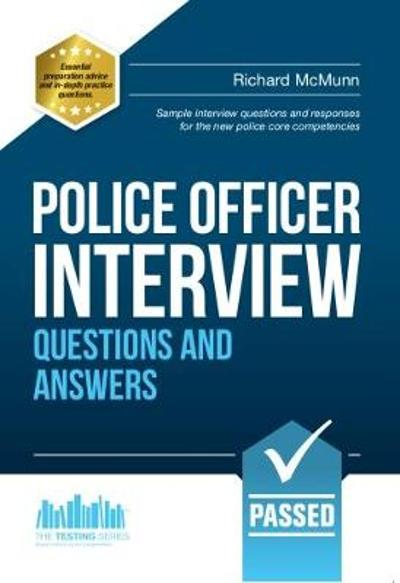 Police Officer Interview Questions and Answers: Sample Interview Questions and Responses to the New Police Core Competencies - How2Become