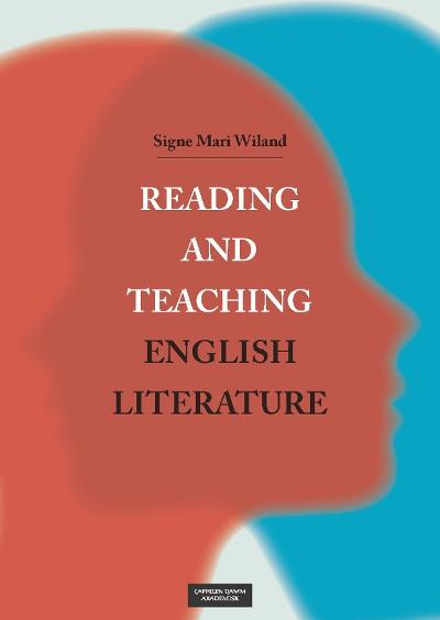 Reading and teaching English literature - Signe Mari Wiland