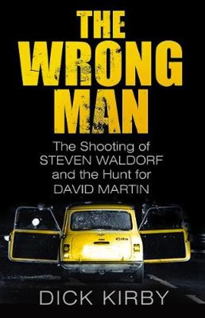The Wrong Man - Dick Kirby