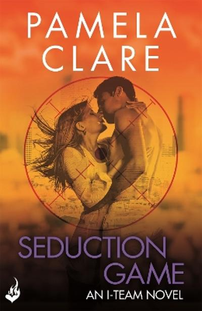 Seduction Game: I-Team 7 (A series of sexy, thrilling, unputdownable adventure) - Pamela Clare