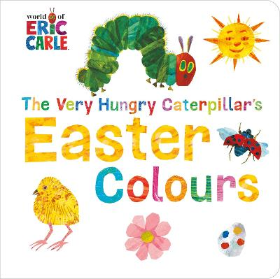 The Very Hungry Caterpillar's Easter Colours -