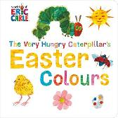 The Very Hungry Caterpillar's Easter Colours - Eric Carle