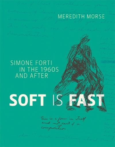 Soft is Fast - Meredith Morse