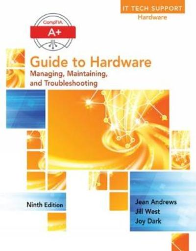 A+ Guide to Hardware - Jean Andrews