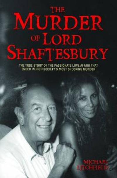 The Murder of Lord Shaftesbury - Michael Litchfield