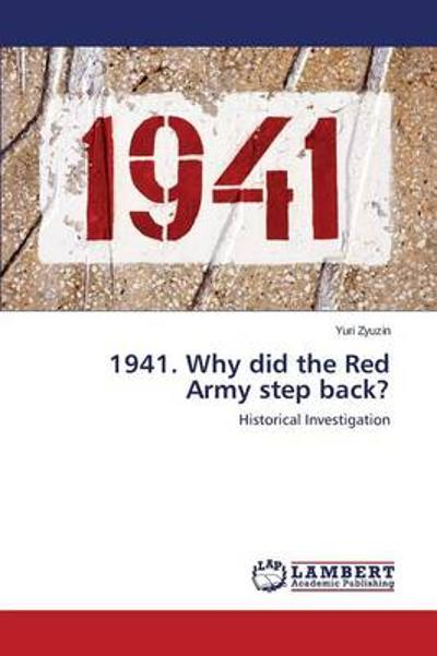 1941. Why Did the Red Army Step Back? - Zyuzin Yuri