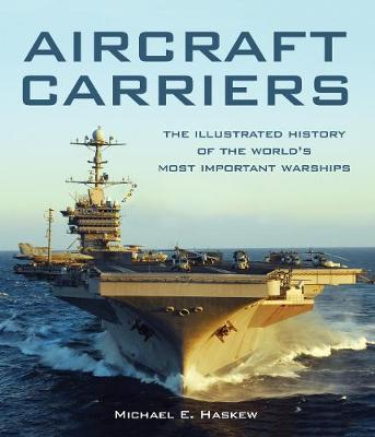 Aircraft Carriers - Michael E. Haskew
