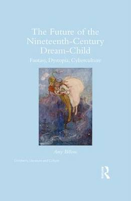 The Future of the Nineteenth-Century Dream-Child - Amy Billone