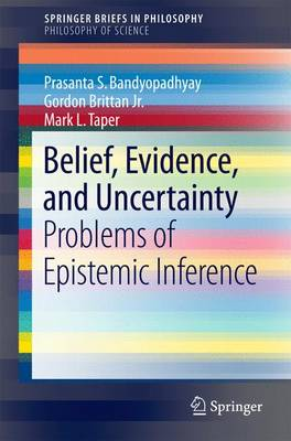 Belief, Evidence, and Uncertainty - Prasanta S. Bandyopadhyay