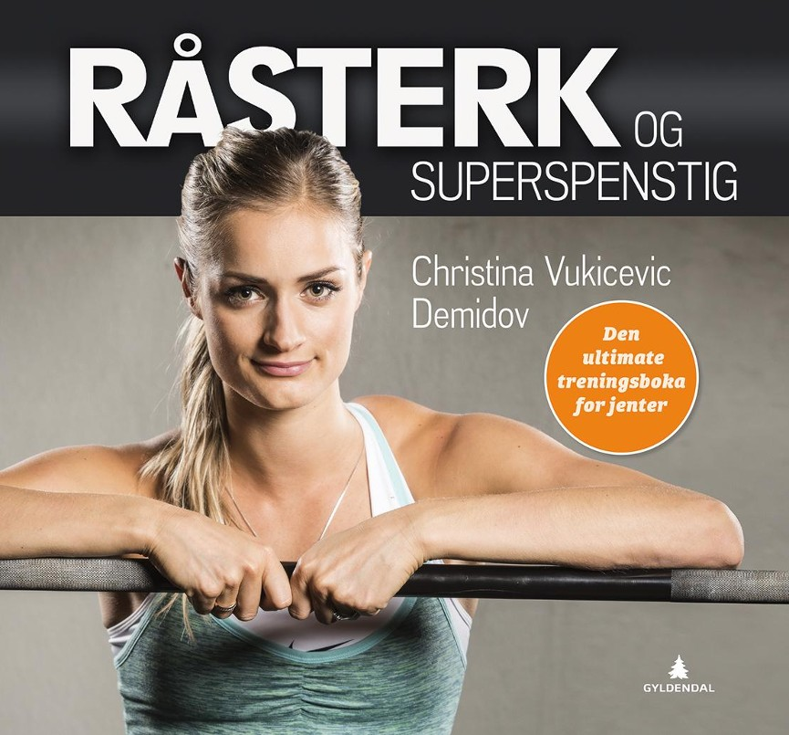 Råsterk og superspenstig - Christina Vukicevic Demidov