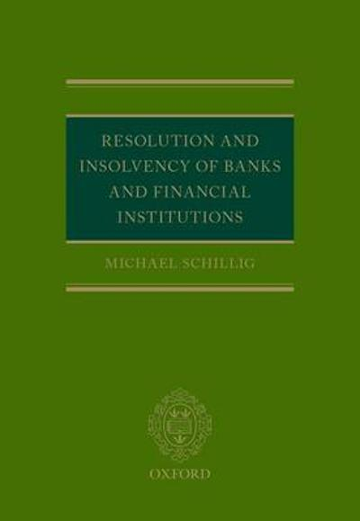 Resolution and Insolvency of Banks and Financial Institutions - Michael Schillig