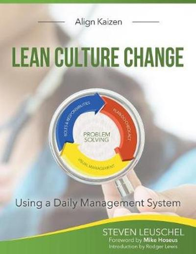 Lean Culture Change - Steven R Leuschel