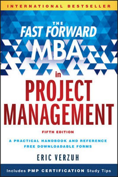 The Fast Forward MBA in Project Management - Eric Verzuh