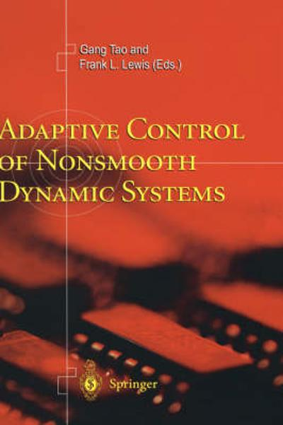 Adaptive Control of Nonsmooth Dynamic Systems - Gang Tao