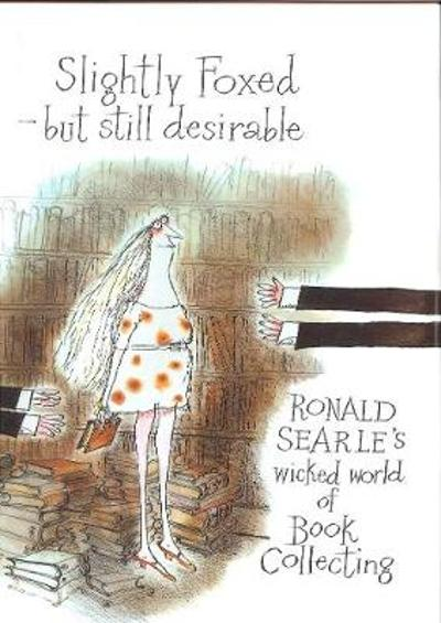 Slightly Foxed - Ronald Searle