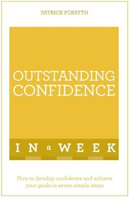 Outstanding Confidence in a Week - Patrick Forsyth
