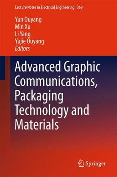Advanced Graphic Communications, Packaging Technology and Materials - Ouyang Yun