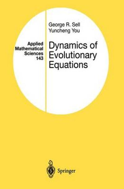 Dynamics of Evolutionary Equations - George R. Sell