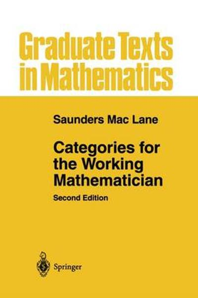 Categories for the Working Mathematician - Saunders Mac Lane