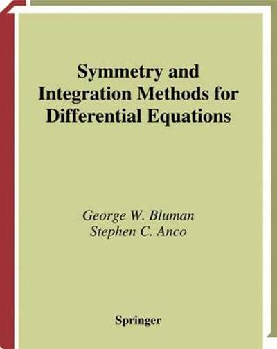 Symmetry and Integration Methods for Differential Equations - George Bluman