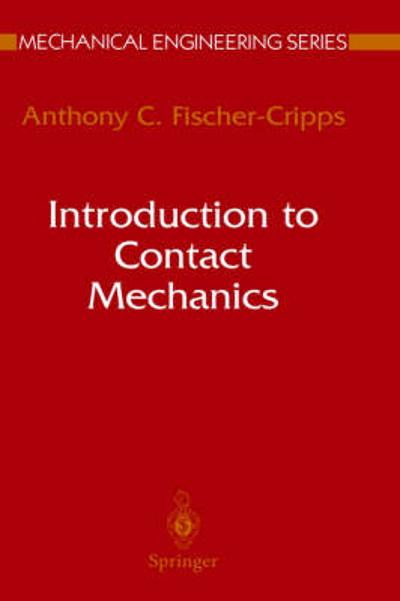 Introduction to Contact Mechanics - Anthony C. Fischer-Cripps