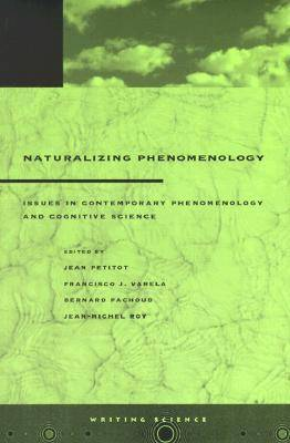 Naturalizing Phenomenology - Jean Petitot