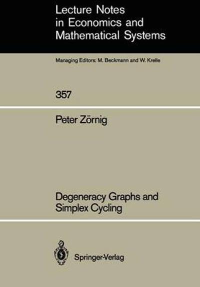 Degeneracy Graphs and Simplex Cycling - Peter Zornig