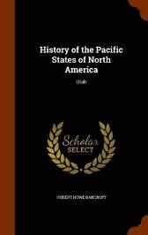 History of the Pacific States of North America - Hubert Howe Bancroft