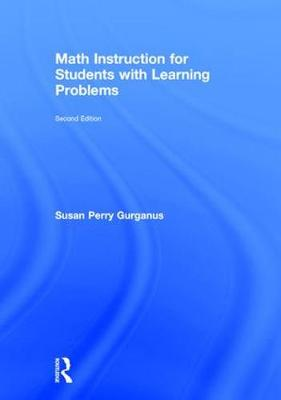 Math Instruction for Students with Learning Problems - Susan Perry Gurganus