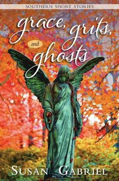 Grace, Grits and Ghosts - Susan Gabriel
