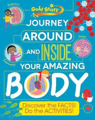 Gold Stars Journey Around and Inside Your Amazing Body - Anna Claybourne