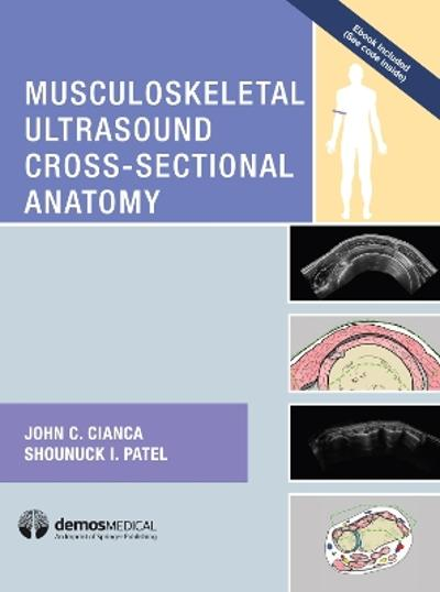 Musculoskeletal Ultrasound Cross-Sectional Anatomy - John Cianca