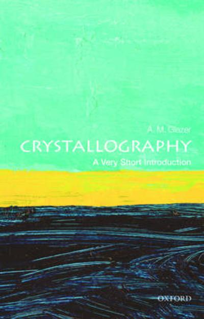 Crystallography: A Very Short Introduction - A. M. Glazer