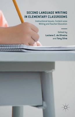 Second Language Writing in Elementary Classrooms - Luciana C. De Oliveira