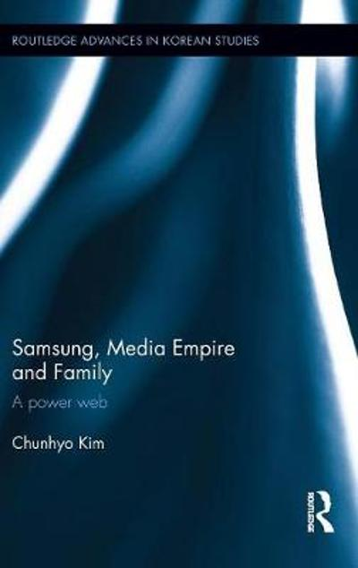 Samsung, Media Empire and Family - Chunhyo Kim