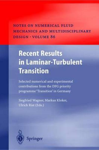 Recent Results in Laminar-Turbulent Transition - Siegfried Wagner
