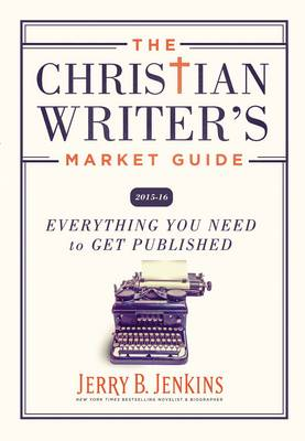 The Christian Writer S Market Guide 2015-2016 - Jerry B Jenkins