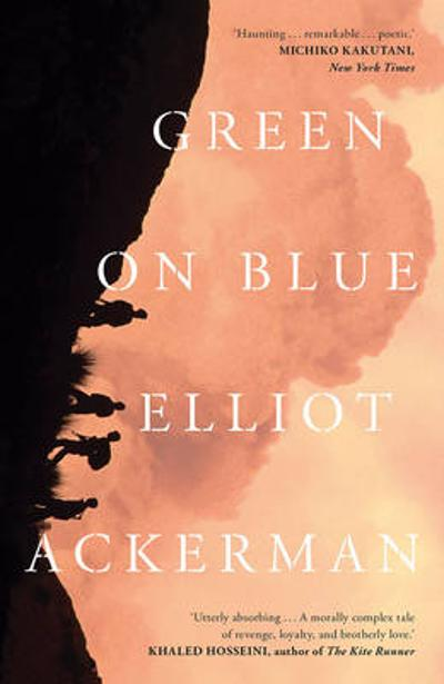 Green on Blue - Elliot Ackerman