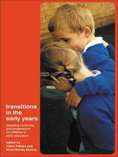 Transitions in the Early Years - Aline-Wendy Dunlop