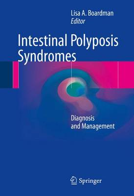 Intestinal Polyposis Syndromes - Lisa A. Boardman