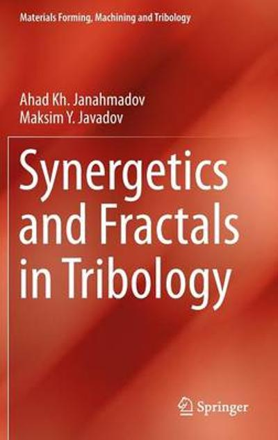 Synergetics and Fractals in Tribology - Ahad Janahmadov
