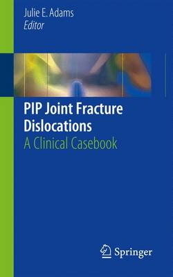 Pip Joint Fracture Dislocations - Julie E. Adams