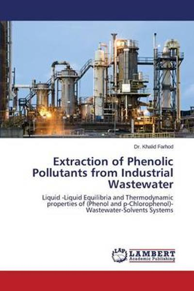 Extraction of Phenolic Pollutants from Industrial Wastewater - Farhod Dr Khalid