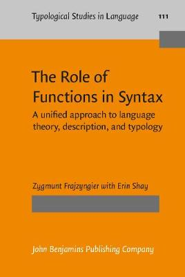 The Role of Functions in Syntax - Zygmunt Frajzyngier