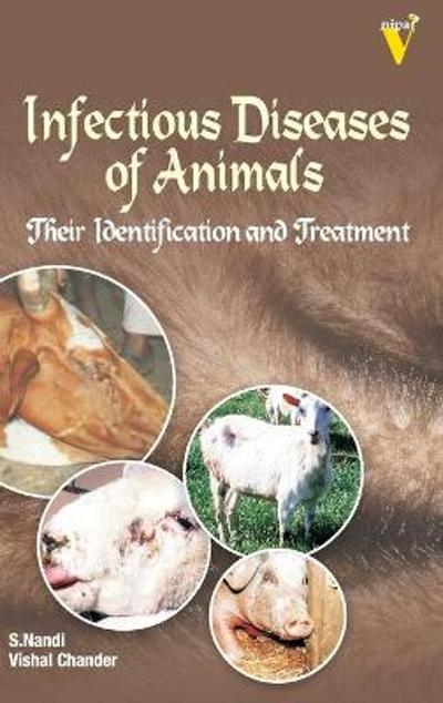 Infectious Diseases of Animals Their Identification and Treatment - S. Nandi